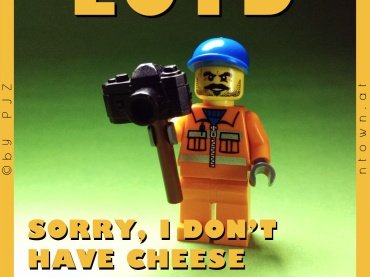 LOTD – Sorry, I Don't Have Cheese For You!