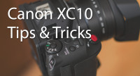 Best Canon XC10 Tips & Tricks Collection for filmmakers