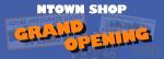 NTown's Shop OPENING!