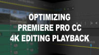 Premiere Pro CC: Optimized 4K Playback Settings