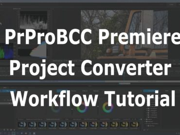PrProBCC Premiere Project Converter Workflow Tutorial